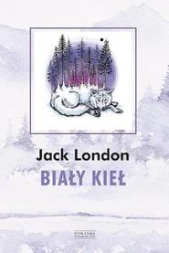 okładka Biały Kieł, Książka   London Jack