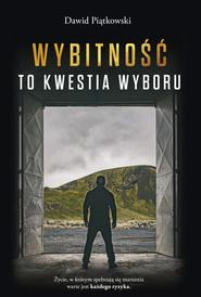 okładka Wybitność to kwestia wyboru, Książka | Piątkowski Dawid