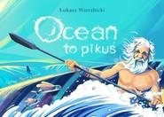 okładka Ocean to pikuś, Książka | Wierzbicki Łukasz
