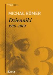 okładka Dzienniki Tom 3 1916-1919, Książka | Romer Michał