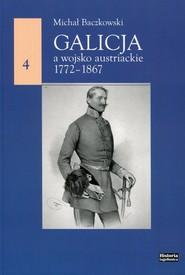 okładka Galicja a wojsko austriackie 1772-1867, Książka | Baczkowski Michał