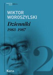 okładka Dzienniki Tom 2 1983 - 1987, Książka | Woroszylski Wiktor