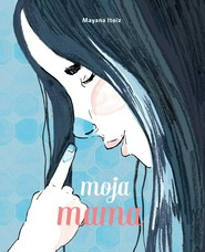 okładka Moja mama, Książka   Itoiz Mayana