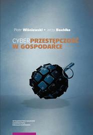 okładka Cyberprzestępczość w gospodarce, Książka   Piotr Wiśniewski, Jerzy Boehlke