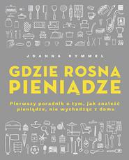 okładka Gdzie rosną pieniądze., Książka | Dymmel Joanna