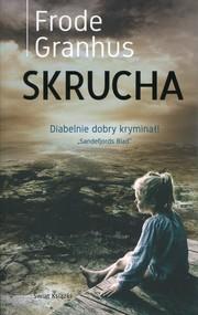 okładka Skrucha, Książka   Granhus Frode