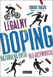 okładka Legalny doping Naturalna dieta dla aktywnych, Książka   Traczyk Dorota