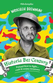 okładka Historia bez cenzury 3. Książka | papier | Drewniak Wojciech