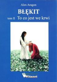 okładka Błękit Tom 2 To co jest we krwi. Książka | papier | Aragon Alex