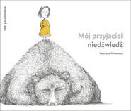 okładka Mój przyjaciel niedźwiedź, Książka | Minasowicz Katarzyna
