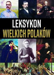 okładka Leksykon wielkich Polaków, Książka |