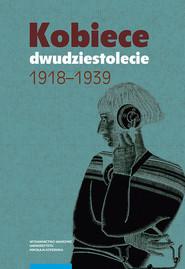 okładka Kobiece dwudziestolecie 1918-1939, Książka  