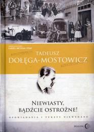 okładka Niewiasty, bądźcie ostrożne! Opowiadania i teksty niewydane, Książka | Dołęga-Mostowicz Tadeusz