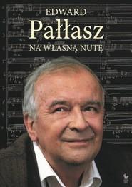 okładka Na własną nutę / ISKRY, Książka   Pałłasz Edward