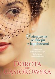 okładka Dziewczyna ze sklepu z kapeluszami. Książka | papier | Gąsiorowska Dorota