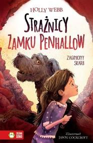 okładka Strażnicy zamku Penhallow Tom 2 Zaginiony skarb, Książka | Webb Holly