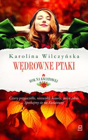 okładka Rok na Kwiatowej Tom 1 Wędrowne ptaki, Książka | Wilczyńska Karolina