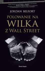 okładka Polowanie na Wilka z Wall Street, Książka   Belfort Jordan