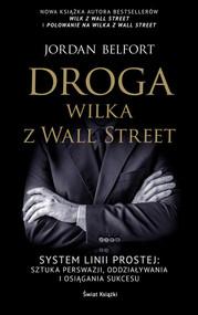 okładka Droga Wilka z Wall Street, Książka   Belfort Jordan