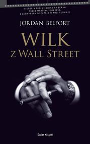 okładka Wilk z Wall Street, Książka   Belfort Jordan