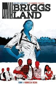 okładka Briggs Land Tom 1 Kobieca ręka, Książka | Brian Wood, Mack Chater