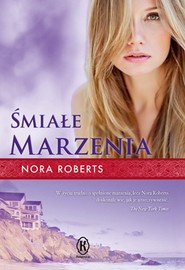 okładka Śmiałe marzenia. Książka   papier   Roberts Nora