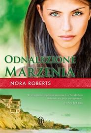 okładka Odnalezione marzenia. Książka   papier   Roberts Nora
