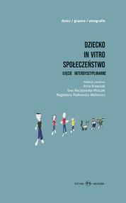 okładka Dziecko in vitro Społeczeństwo Ujęcie interdyscyplinarne, Książka |