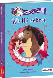 okładka Horse Club Wielki sekret LBWS-401, Książka | Walden Emma