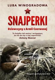okładka Snajperki. Dziewczyny z Armii Czerwonej, Książka | Winogradowa Luba