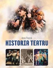okładka Historia Teatru, Książka   Pisarek Anna