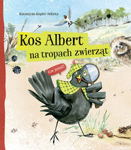 okładka Kos Albert na tropach zwierząt, Książka | Kopiec-Sekieta Katarzyna