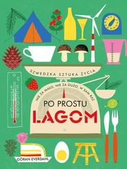 okładka Po prostu Lagom Szwedzka sztuka życia, Książka | Everdahl Goran