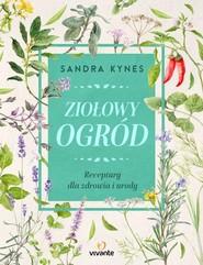 okładka Ziołowy ogród Receptury dla zdrowia i urody, Książka | Kynes Sandra