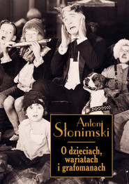 okładka O dzieciach wariatach i grafomanach. Książka | papier | Słonimski Antoni