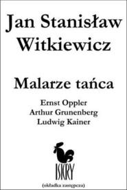 okładka Malarze tańca Ernst Opller Arthur Grunenberg.., Książka   Jan Stanisław Witkiewicz