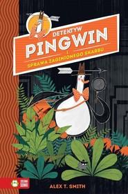 okładka Detektyw Pingwin i sprawa zaginionego skarbu, Książka | T. Smith Alex