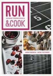 okładka Run&Cook Kulinarny poradnik biegacza, Książka   Jagoda Podkowska, Michał Toczyłowski