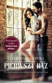 okładka Pierwszy raz, Książka | Czykierda-Grabowska Agata