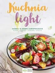 okładka Kuchnia Light Zadbaj o dobre samopoczucie dzięki lekkiej i zdrowej diecie, Książka | Opracowanie zbiorowe