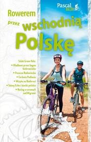okładka Rowerem przez wschodnią Polskę, Książka | Sordyl Maciej