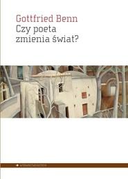 okładka Czy poeta zmienia świat? Wybór esejów 1920–1953, Książka | Benn Gottfried