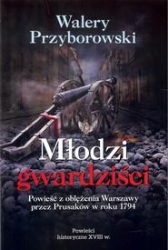 okładka Młodzi gwardziści, Książka | Przyborowski Walery