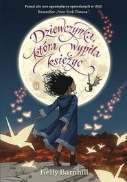okładka Dziewczynka która wypiła księżyc. Książka | papier | Barnhill Kelly