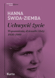 okładka Uchwycić życie Wspomnienia, dzienniki i listy 1930–1989, Książka | Świda-Ziemba Hanna