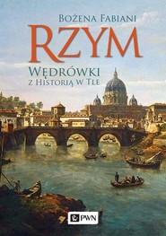 okładka Rzym Wędrówki z historią w tle. Książka | papier | Fabiani Bożena