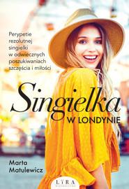 okładka Singielka w Londynie, Książka | Matulewicz Marta
