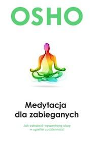 okładka Medytacja dla zabieganych. Książka | papier | OSHO