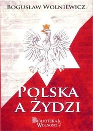 okładka Polska a Żydzi, Książka | Wolniewicz Bogusław