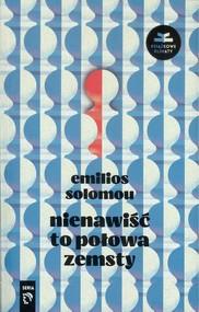 okładka Nienawiść to połowa zemsty, Książka | Solomou Emilios